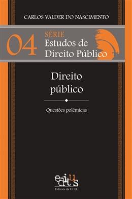 Série Estudos de Direito Público - Direito público: questões polêmicas - Vol. IV
