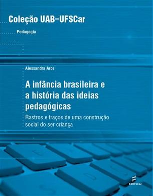 A infância brasileira e a história das ideias pedagógicas: rastros e traços de uma construção social do ser criança