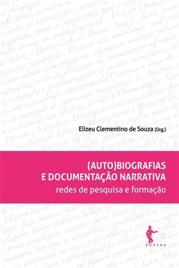 (Auto)biografias e documentação narrativa: redes de pesquisa e formação