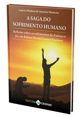 A Saga do Sofrimento Humano: reflexão sobre os sofrimentos do Patriarca Jó e do Rabino Harold Samuel Kushner