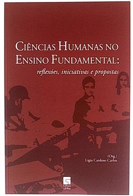 Ciências Humanas no Ensino Fundamental: reflexões, iniciativas e propostas