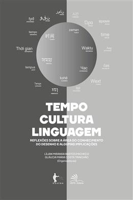 Tempo, cultura, linguagem: reflexões sobre a área do conhecimento do desenho e algumas implicações