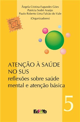 Atenção à Saúde no SUS: reflexões sobre saúde mental e atenção básica - Coleção MultiSaúde Volume V