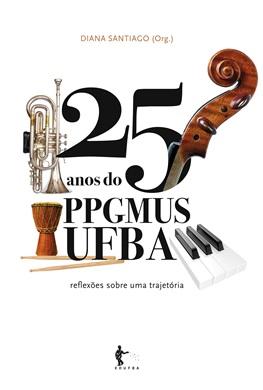 25 anos do PPGMUS UFBA: reflexões sobre uma trajetória