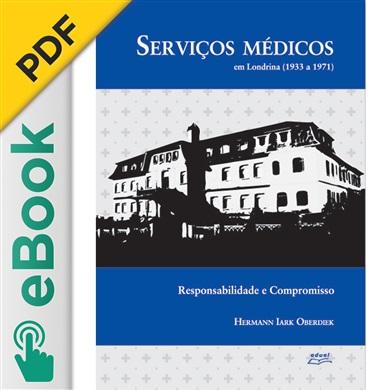 Serviços médicos em Londrina (1933 a 1971): responsabilidade e compromisso