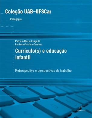 Currículo(s) e educação infantil: retrospectiva e perspectivas de trabalho
