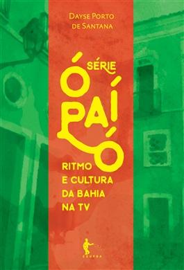 Série Ó Paí, Ó: ritmo e cultura da Bahia na TV