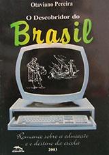 O descobridor do Brasil: romance sobre a educação e o destino da escola
