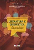 LITERATURA E LINGUÍSTICA: saberes acadêmicos além das fronteiras