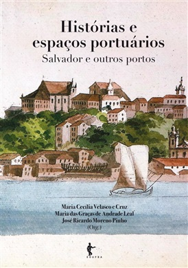 Histórias e espaços portuários: Salvador e outros portos