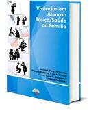 Vivências em atenção básica / Saúde da família - Vol. 2