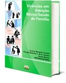 Vivências em atenção básica / Saúde da família - Vol. 1