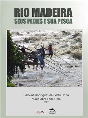 Rio Madeira: seus peixes e sua pesca