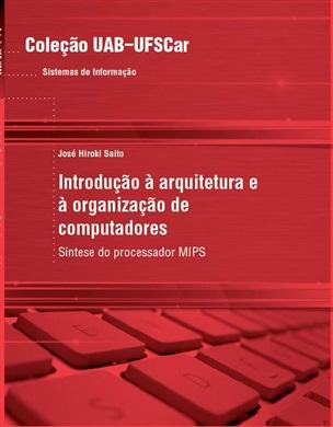 Introdução à arquitetura e à organização de computadores: síntese do processador MIPS