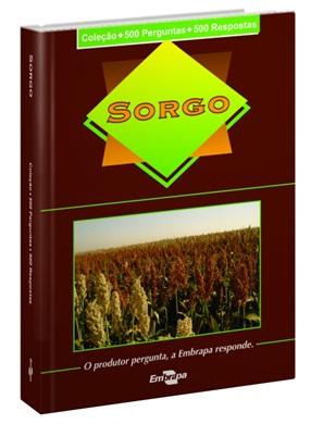 Coleção 500 Perguntas 500 Respostas: Sorgo, 1ª Edição