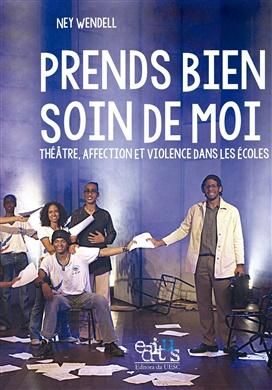 Cuida bem de mim: teatro, afeto e violência nas escolas