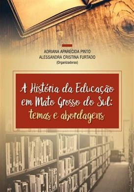 A HISTÓRIA DA EDUCAÇÃO EM MATO GROSSO DO SUL: TEMAS E ABORDAGENS