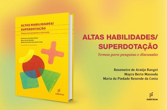 Altas habilidades/ superdotação: temas para pesquisa e discussão