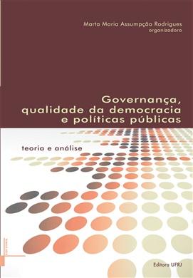 Governança, qualidade da democracia e políticas públicas: teoria e análise