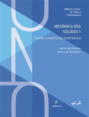 Mecânica dos sólidos 1: teoria e exercícios ilustrativos