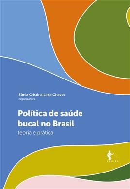 Política de saúde bucal no Brasil: teoria e prática