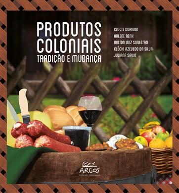 Produtos coloniais: tradição e mudança