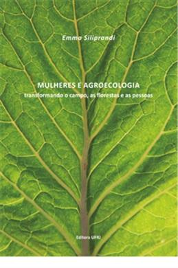 Mulheres e agroecologia: transformando o campo, as florestas e as pessoas