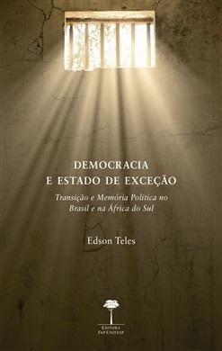 Democracia e Estado de Exceção: Transição e Memória Política no Brasil e na África do Sul