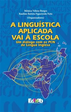 A LINGUÍSTICA APLICADA VAI À ESCOLA: Um diálogo com os PCN de Língua Inglesa