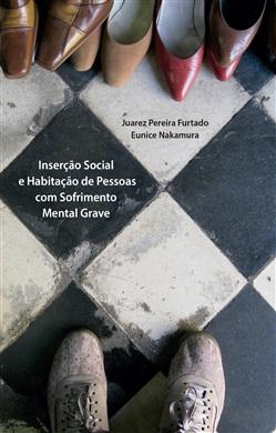 Inserção Social e Habitação de Pessoas com Sofrimento Mental Grave: Um Estudo Avaliativo