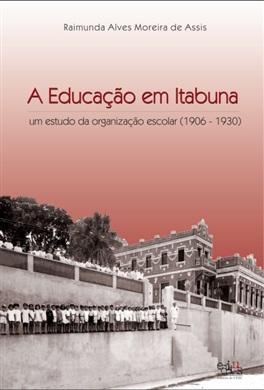 A educação em Itabuna: um estudo da organização escolar (1906-1930)