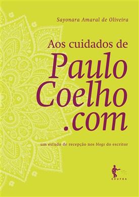 Aos cuidados de PauloCoelho.com: um estudo de recepção nos blogs do escritor