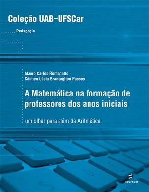 Matemática na Formação de professores dos anos iniciais: um olhar para além da Aritmética