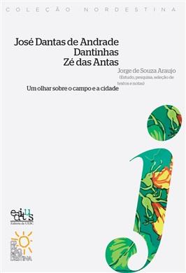 José Dantas de Andrade, Dantinhas, Zé das Antas: Um olhar sobre o campo e a cidade