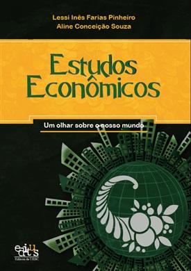 Estudos econômicos: um olhar sobre o nosso mundo