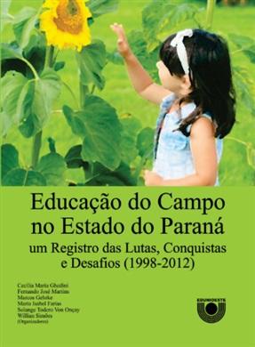Educação do Campo no Estado do Paraná: um Registro das Lutas, Conquistas e Desafios (1998-2012)