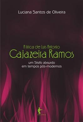 A lírica de Luís Antonio Cajazeiras Ramos: um Sísifo absurdo em tempos pós-modernos
