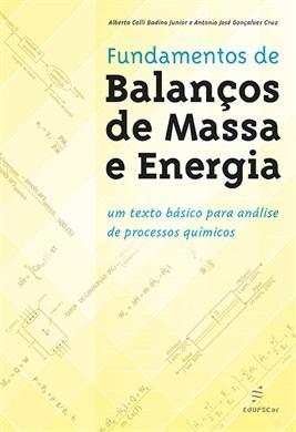 Fundamentos de balanços de massa e energia: um texto básico para análise de processos químicos