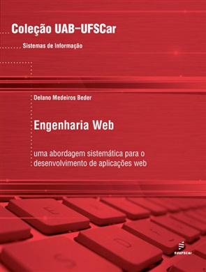 Engenharia Web: uma abordagem sistemática para o desenvolvimento de aplicações web