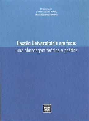 GESTÃO UNIVERSITÁRIA EM FOCO: uma abordagem teórico e prática