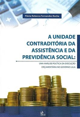 A unidade contraditória da assistência e da previdência social: uma análise política da execução orçamentária no governo Lula