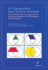 Geometria nas séries iniciais: uma análise sob a perspectiva da prática pedagógica e da formação de professores, A