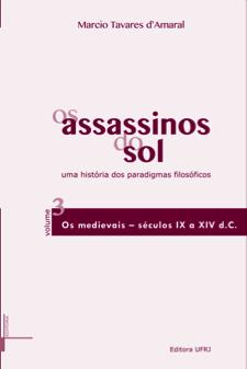 Os assassinos do sol: uma história dos paradigmas filosóficos – Volume III. Os medievais – séculos IX a.C a XIV d.C