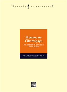 HERMES NO CIBERESPAÇO: Uma interpretação da comunicação e cultura na era digital
