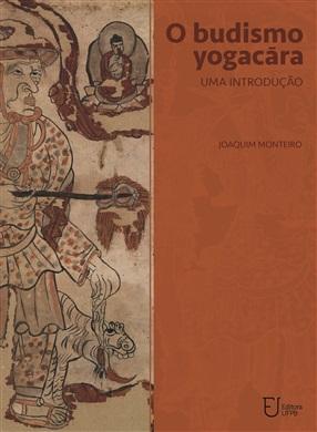 O BUDISMO YOGACÃRA: Uma introdução
