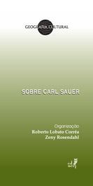 Sobre Carl Sauer: uma introdução