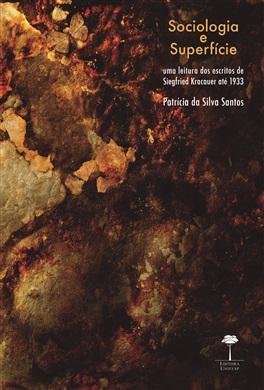 Sociologia e Superfície: Uma Leitura dos Escritos de Siegfried Kracauer até 1933