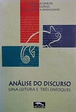 Análise do Discurso: Uma Leitura e Três Enfoques