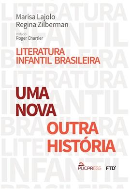 LITERATURA INFANTIL BRASILEIRA: UMA NOVA OUTRA HISTÓRIA
