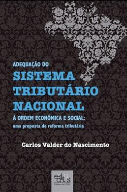 Adequação do sistema tributário nacional à ordem econômica e social: uma proposta de reforma tributária